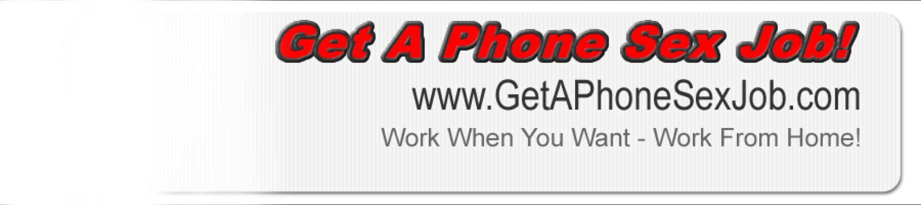 Get a Phone Sex Job